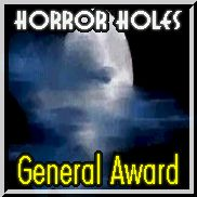 General Site Award Image : Your site won Horror Hole's General Site award.