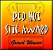 Red Hot Site Award Image : We only give our award out to sites we think are original, cool, easy to navigate, and have a purpose. Your site fit the bill perfectly!