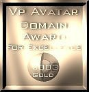 VP Avatar Domain Gold Award Image : Congratulations! After viewing your site, we can see the hard work you put into it.. Thank you for sharing it with all of us....