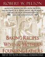 Baking Recipes of the Wives & Mothers of our Founding Fathers Image