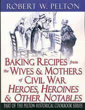 Baking Recipes of the Wives & Mothers of Civil War Heroes Image